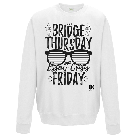 Bridge Thursday, Essay Crisis Friday Sweatshirt v2 - Oxford Kit