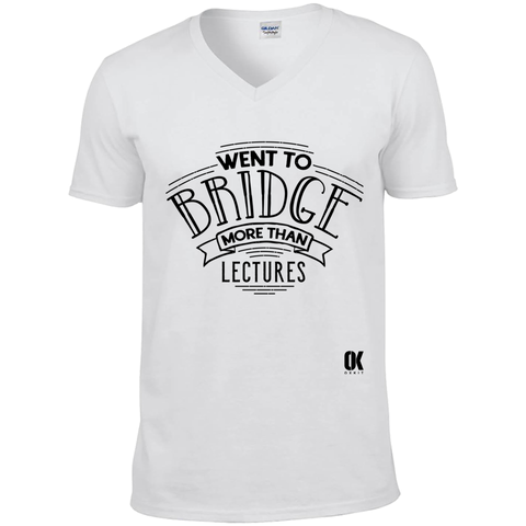 Went to Bridge more than Lectures T-Shirt v2