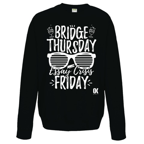 Bridge Thursdays, Essay Crisis Friday Sweatshirt - Oxford Kit