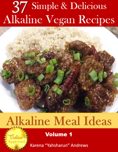 37 Simple & Delicious Alkaline Vegan Recipes by Alkaline Meal Ideas - Volume 1 (Paperback) - All Naturell Healing