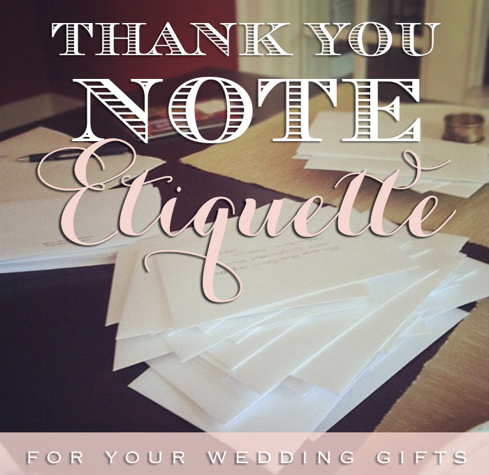 Thank you note etiquette for your wedding gifts
