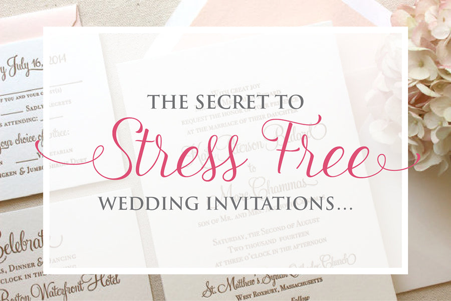 Secret to Stress Free Wedding Invitations – Timing