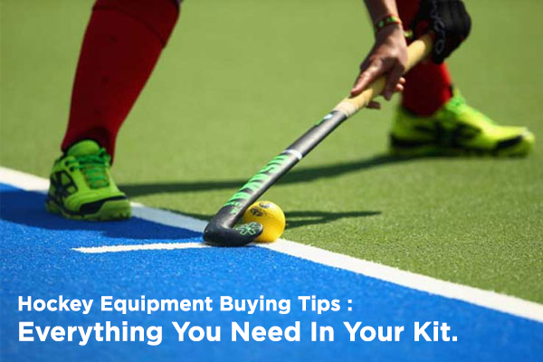 Hockey Equipment Buying Tips: Everything Beginners Need In Their Kit