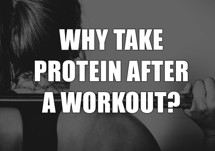 Why Take Protein After a Workout?