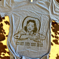 Get Off Your High Horse Graphic Tee