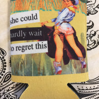 Snarky Can Cooler (Regret Cowgirl)