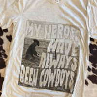 My Heroes Have Always Been Cowboys Graphic Tee
