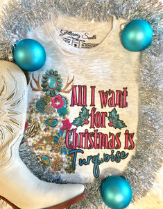 All I Want For Christmas is Turquoise Graphic Tee