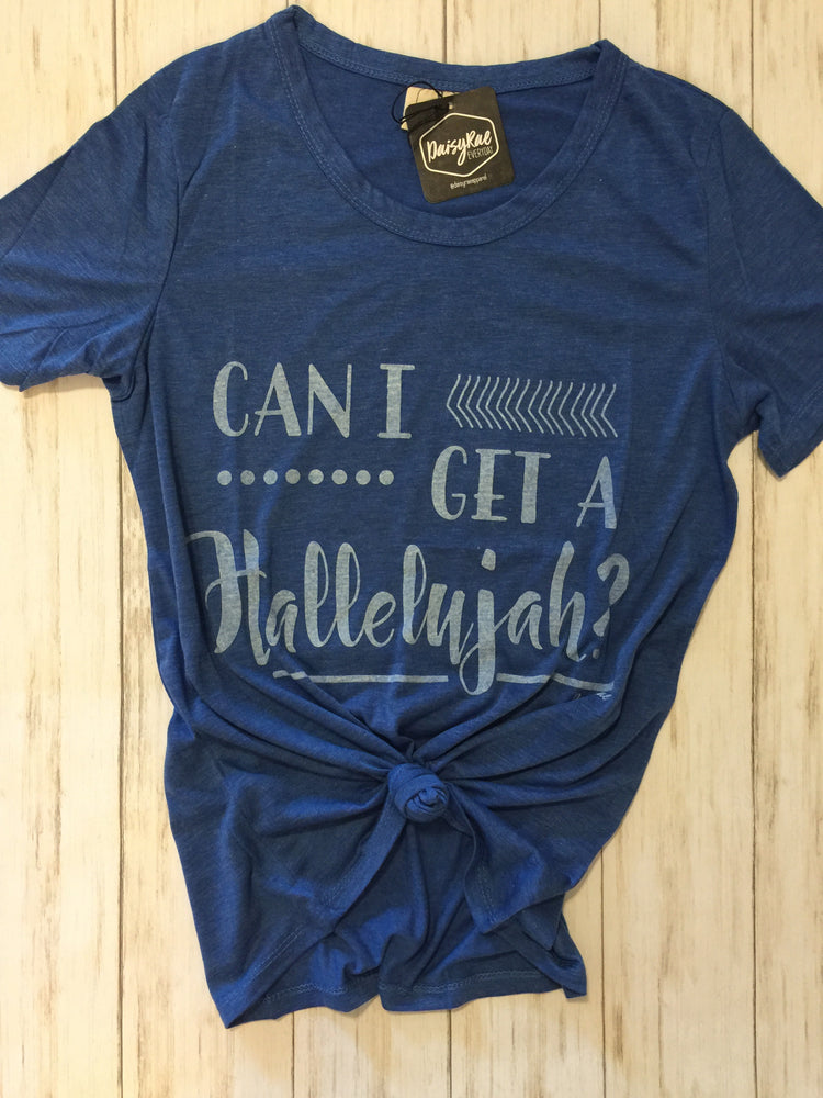 Can I Get A Hallelujah Graphic Tee