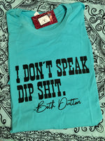 I Don't Speak Dip Shit Beth Graphic Tee (Ships 3-6 days)