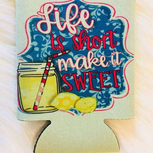 Life Is Short Make It Sweet- Mint Green Can Cooler