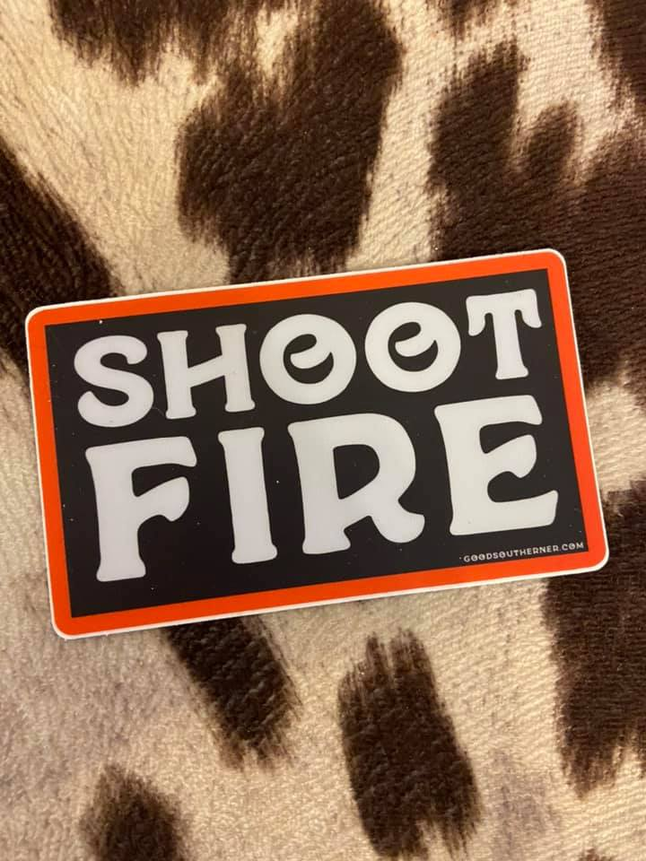 Shoot Fire Southern Sayings Sticker