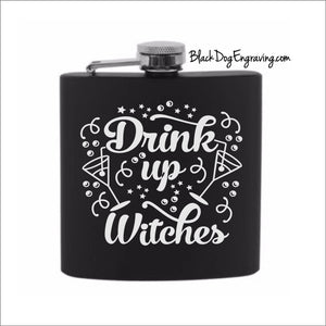 Drink Up Witches Halloween Flask - Black Dog Engraving