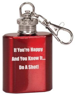 "Single Shot Mini Flask Key Chain ""If You're Happy and You Know It"" - Black Dog Engraving"