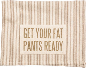 Tea Towel- Fat Pants