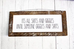 """Sh*ts & Giggles"" Sign"