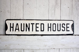 """Haunted House"" White Farmhouse Sign"