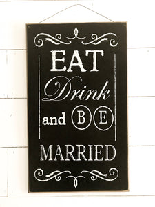 """Eat Drink Be Married"" Sign"