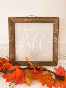"""I Love Fall Most of All"" Sign"