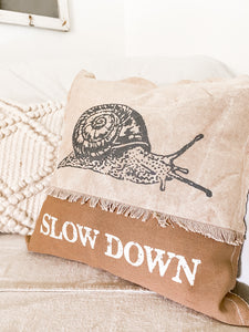 Slow Down- Decorative Pillow