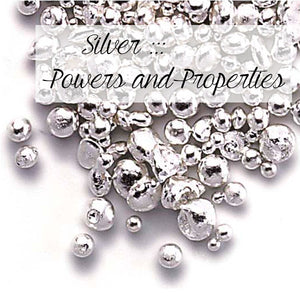 Silver ::: Metaphysical Properties and Powers