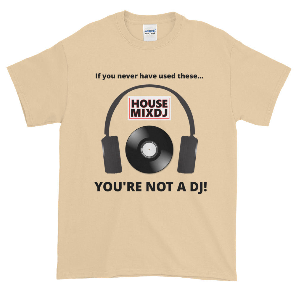 """Your Not A DJ"" Headphone / Vinyl Short-Sleeve T-Shirt"