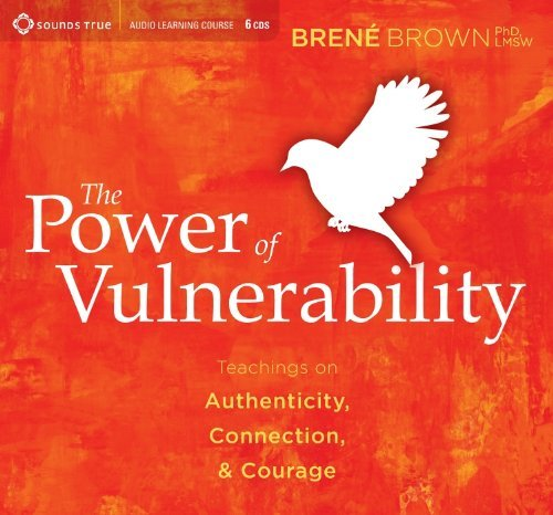 power of vulnerability best selling book author brene brown