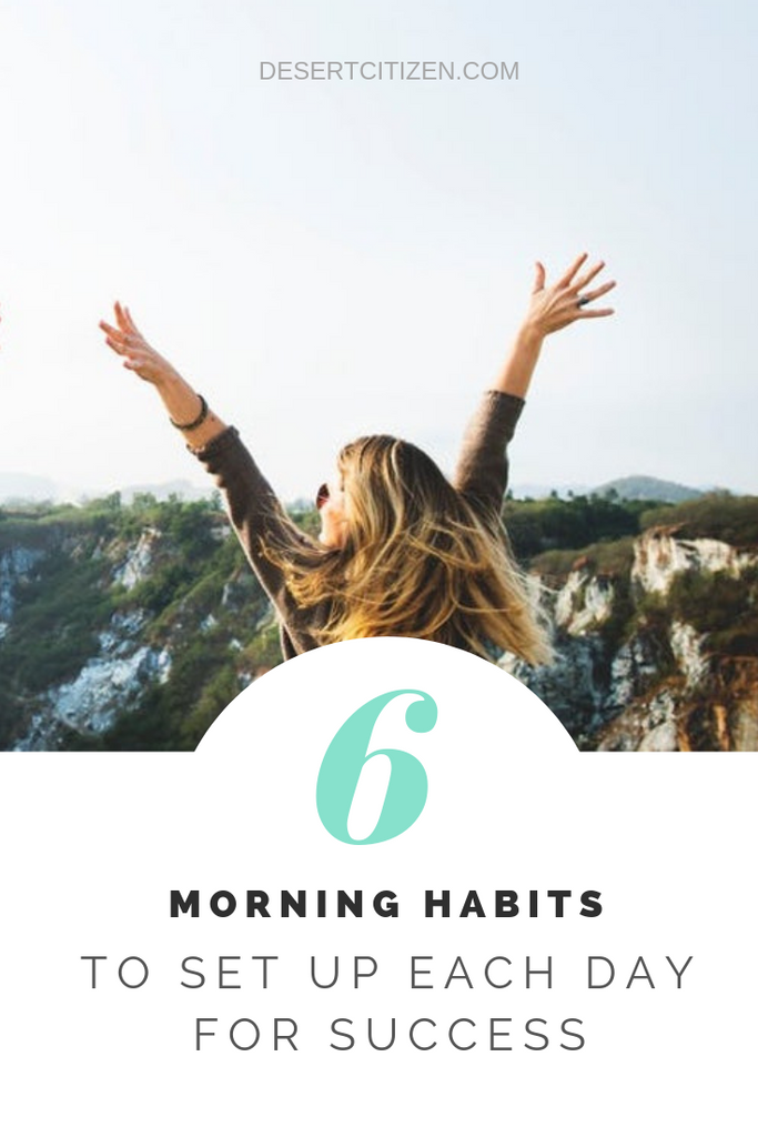 6 morning habits to set up each day for success