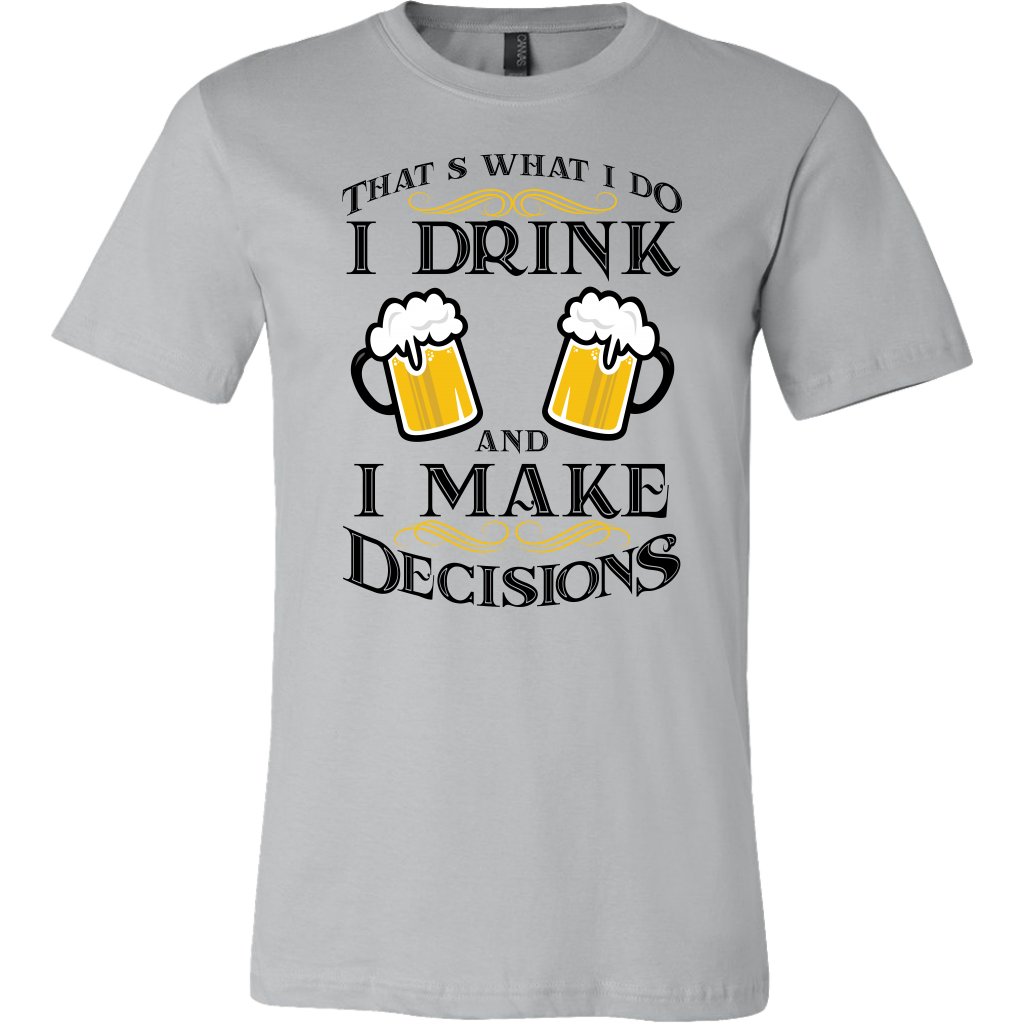 I Make Decisions T-Shirt