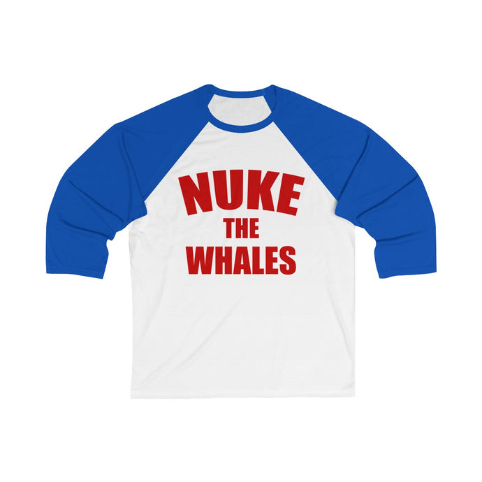 NUKE THE WHALES Unisex 3/4 Sleeve Baseball Tee