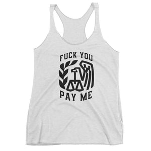 """F*ck You Pay Me"" Women's Racerback Tank"