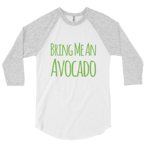 """Bring me an Avocado "" Baseball Tee"