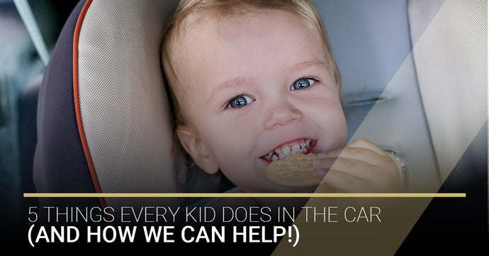 5 Things Every Kid Does In The Car (And How We Can Help!)