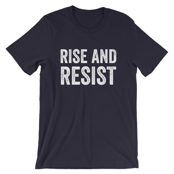 Rise and Resist - Short Sleeve - Front & Back - Various Colors