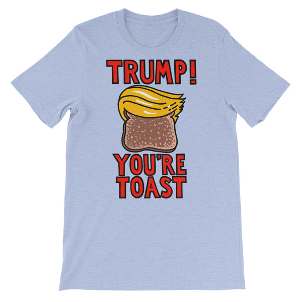 Trump You're Toast - heather blue, short-sleeve, unisex t-shirt