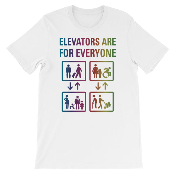 Elevators Are For Everyone - Short Sleeve - Various Colors