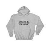 I DON'T HAVE THE ENERGY. HOODIE
