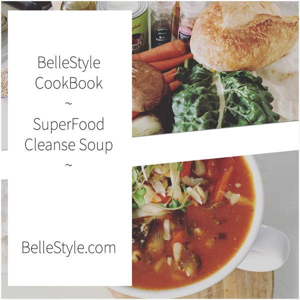 BelleStyle CookBook: SuperFood Cleanse Soup