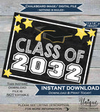 Class of 2032 Sign Class of 2032 Chalkboard Grad Graduation Kindergarten First Day of School Sign 2032 Grad Printable INSTANT DOWNLOAD 16x20