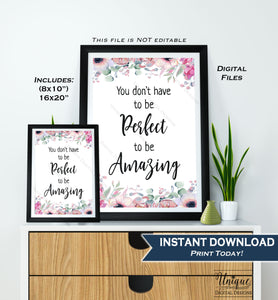 You don't have to be Perfect Sign Amazing Quote Office Motivational Decor Inspirational Poster Digital Printable INSTANT DOWNLOAD 16x20 8x10