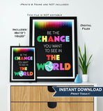 Be the Change you want in the World Sign, Inspirational Quote Office Motivation Decor School Class Poster Digital Printable