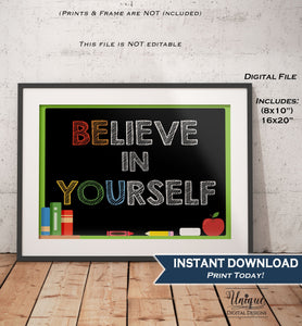 Believe in Yourself Sign Be You Poster Inspirational Quote Office Motivation Decor School Class Poster Chalkboard Printable