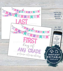 Girls 1st day of School Sign, Editable First AND Last day School Board Flags, Any Color Any Grade, Digital Printable