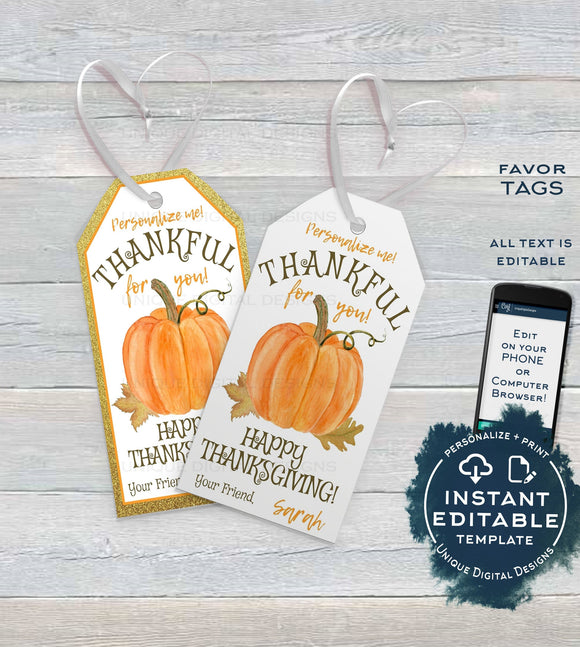 Editable Thanksgiving Favor Tags, Thankful Personalized Thanksgiving Tags, Printable Friendsgiving Thank You Pumpkin Gift Tag INSTANT ACCESS