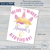 Unicorn Birthday Yard Sign, Honk and Wave Girls Editable Parade Drive By Poster, Quarantine Birthday Banner Printable Digital INSTANT ACCESS
