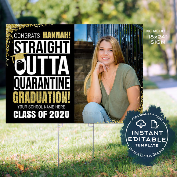 Straight Outta Quarantine Graduation Yard Sign, Editable Class of 2020 Invitation with Photo High School College Graduate Digital INSTANT