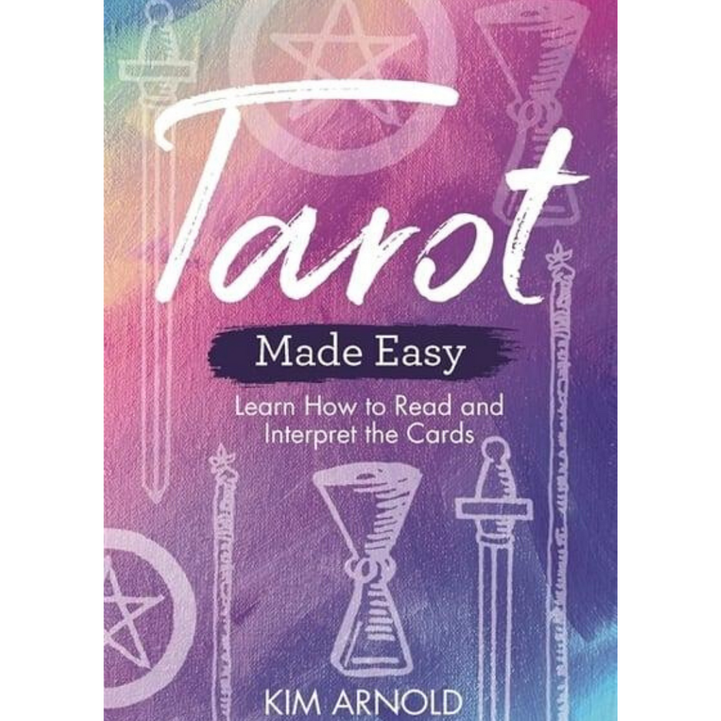 Tarot Made Easy Learn How to Read and Interpret the Cards