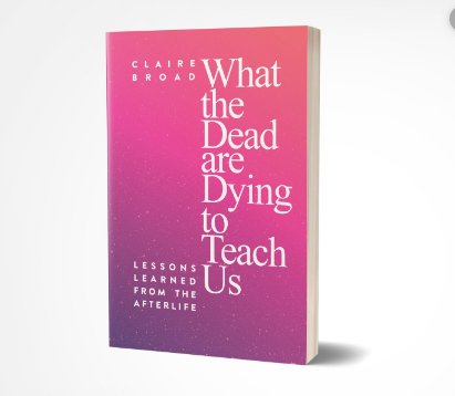 What the Dead are Dying to Teach Us: Lessons Learned from the Afterlife
