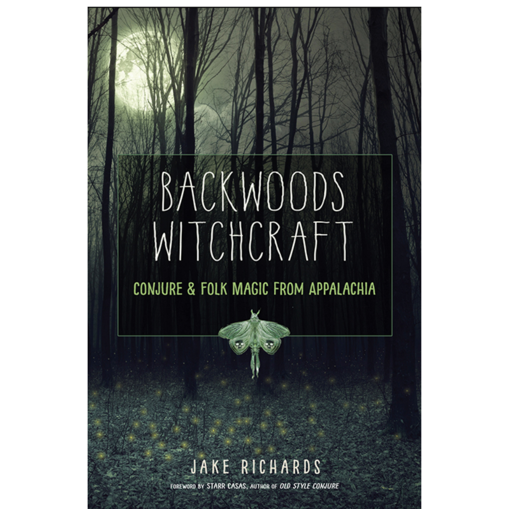 Backwoods Witchcraft | Conjure & Folk Magic From Appalachia