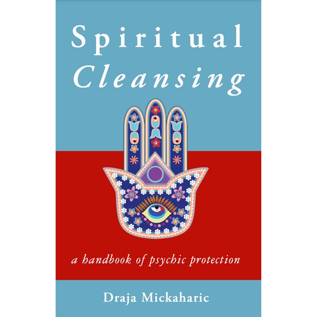 Spiritual Cleansing | A Handbook of Psychic Protection